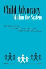 Child Advocacy Within the System (Special Education Rehabilitation Monograph Series)