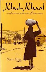 Khul-Khaal, Five Egyptian Women Tell Their Stories (Contemporary Issues in the Middle East Paperback)