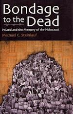 Bondage to the Dead (MODERN JEWISH HISTORY)