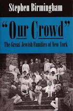 Our Crowd (MODERN JEWISH HISTORY)