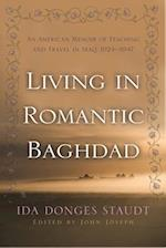 Living in Romantic Baghdad (Contemporary Issues in the Middle East Hardcover)