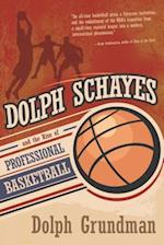 Dolph Schayes and the Rise of Professional Basketball (Sports and Entertainment)