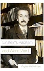 Einstein's Pacifism and World War I (MODERN JEWISH HISTORY)