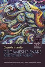 Gilgamesh's Snake and Other Poems (Middle East Literature in Translation)