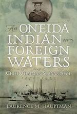 A Oneida Indian in Foreign Waters (IROQUOIS AND THEIR NEIGHBORS)