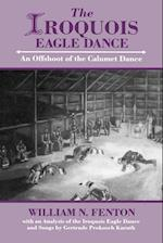 The Iroquois Eagle Dance af William N. Fenton, Gertrude Prokosch Kurath