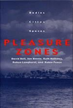 Pleasure Zones (Space Place and Society Paperback)