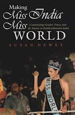 Making Miss India Miss World af Susan Dewey