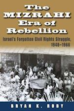 The Mizrahi Era of Rebellion (Contemporary Issues in the Middle East)