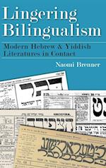 Lingering Bilingualism (Judaic Traditions in Literature, Music, and Art)