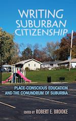 Writing Suburban Citizenship (Writing Culture and Community Practices)
