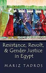 Resistance, Revolt, and Gender Justice in Egypt (Gender Culture and Politics)