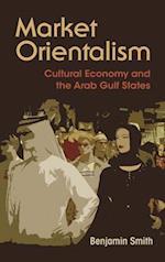 Market Orientalism (Syracuse Studies in Geography)