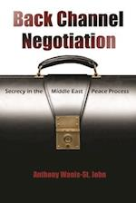 Back Channel Negotiation (Syracuse Studies on Peace and Conflict Resolution)
