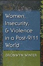 Women, Insecurity, and Violence in a Post-9/11 World (Gender and Globalization)