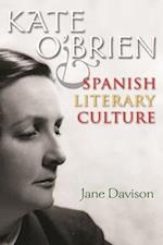 Kate O'Brien and Spanish Literary Culture (Irish Studies)