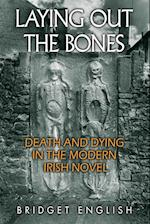 Laying Out the Bones (Irish Studies)