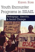 Youth Encounter Programs in Israel (Syracuse Studies on Peace and Conflict Resolution)