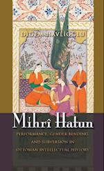 Mihrî Hatun (Gender, Culture, and Politics in the Middle East)