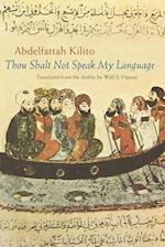 Thou Shalt Not Speak My Language (Middle East Literature in Translation Series)