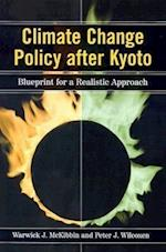 Climate Change Policy After Kyoto