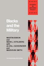 Blacks and the Military (Studies in Defence Policy)