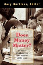 Does Money Matter? (Dialogues on Public Policy S)