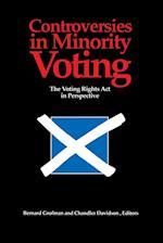 Controversies in Minority Voting