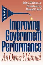 Improving Government Performance af Gerald Garvey, John J. DiIulio, Donald F. Kettl