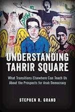 Understanding Tahrir Square (Saban Center at the Brookings Institution Books)