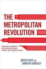 The Metropolitan Revolution af Bruce Katz