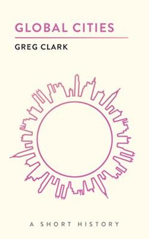 Global Cities af Greg Clark
