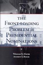 The Front-Loading Problem in Presidential Nominations