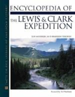 Lewis and Clark Expedition, Encyclopedia of the (Facts on File Library of American History)