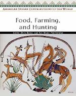 Food, Farming, and Hunting (American Indian Contributions to the World S)