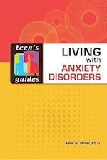 Living with Anxiety Disorders (Teens Guides Hardcover)