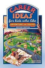 Career Ideas for Kids Who Like Adventure and Travel (Career Ideas for Kids Hardcover)
