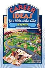 Career Ideas for Kids Who Like Science (Career Ideas for Kids Hardcover)