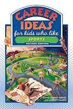 Career Ideas for Kids Who Like Sports (Career Ideas for Kids Hardcover)