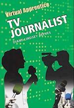 TV Journalist (Virtual Apprentice (Hardcover))