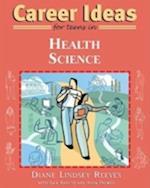 Career Ideas for Teens in Health Science (Career Ideas For Teens)