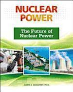 The Future of Nuclear Power (Nuclear Power)