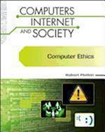 Computer Ethics (Computers, Internet, and Society) (Computers, Internet, and Society)