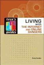 Living with the Internet and Online Dangers (Teens Guides Hardcover)