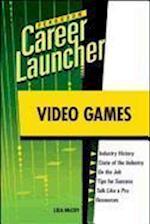 Video Games (Ferguson Career Launcher (Hardcover))