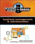 Career Ideas for Teens in Business, Management, & Administration (Career Ideas for Teens (Ferguson))