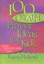 100 Creative Prayer Ideas for Kids
