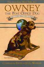 Owney, the Post-Office Dog and Other Great Dog Stories (THE GOOD LORD MADE THEM ALL)