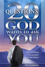 20 Questions God Wants to Ask You