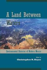 A Land Between Waters (Latin American Landscapes)